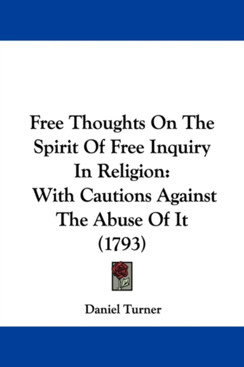 Free Thoughts On The Spirit Of Free Inquiry In Religion