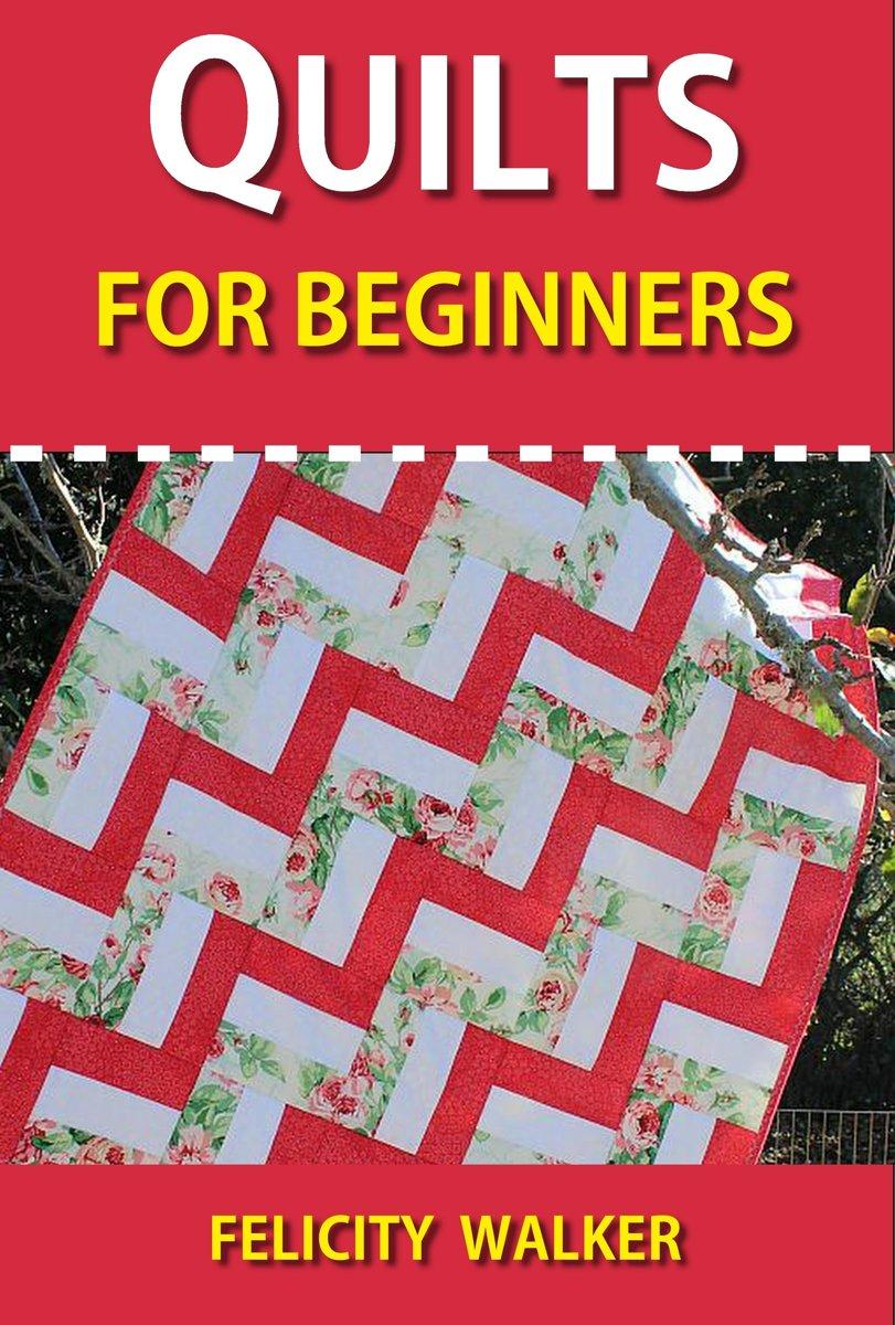 Quilts for Beginners: Making Your First Quilts