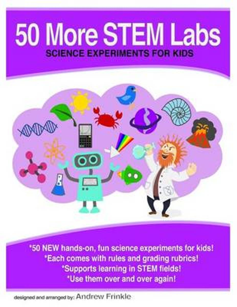 50 More Stem Labs - Science Experiments for Kids