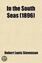 In the South Seas; Being an Account of Experiences and Observations in the Marquesas, Paumotus and Gilbert Islands in the Course of Two Cruises on the Yacht  Casco  (1888) and the Schooner  E