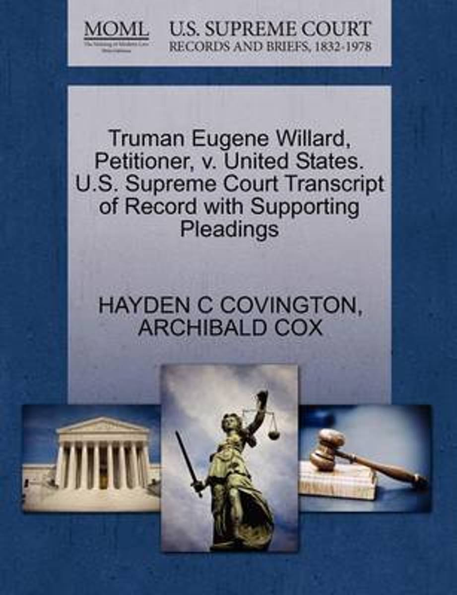 Truman Eugene Willard, Petitioner, V. United States. U.S. Supreme Court Transcript of Record with Supporting Pleadings