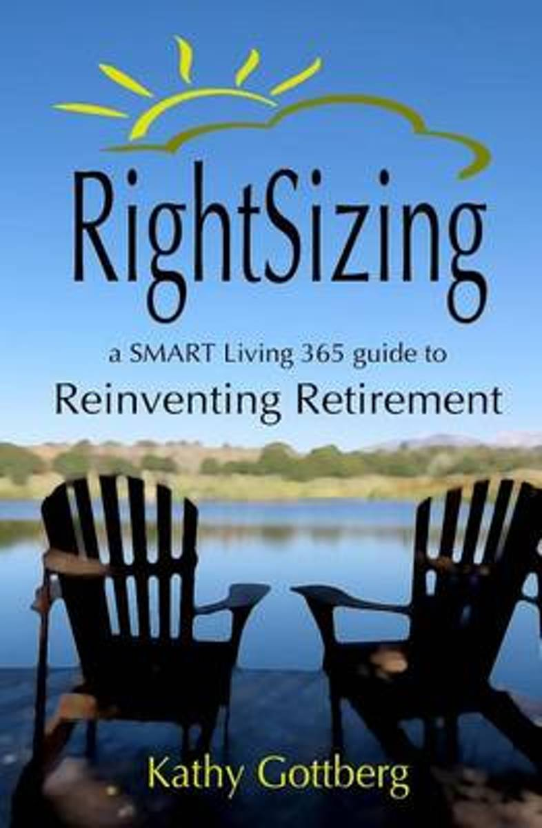 Rightsizing * a Smart Living 365 Guide to Reinventing Retirement