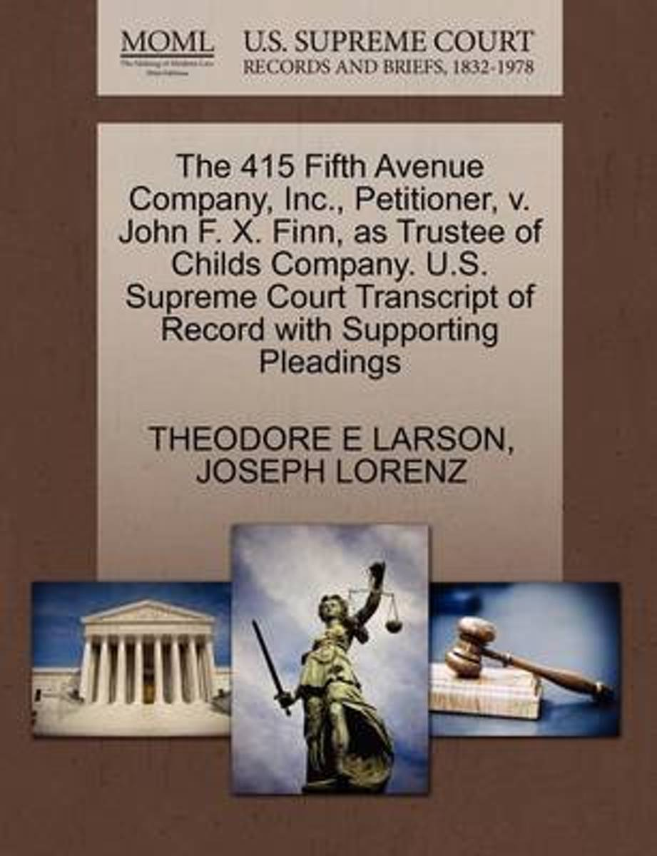 The 415 Fifth Avenue Company, Inc., Petitioner, V. John F. X. Finn, as Trustee of Childs Company. U.S. Supreme Court Transcript of Record with Supporting Pleadings