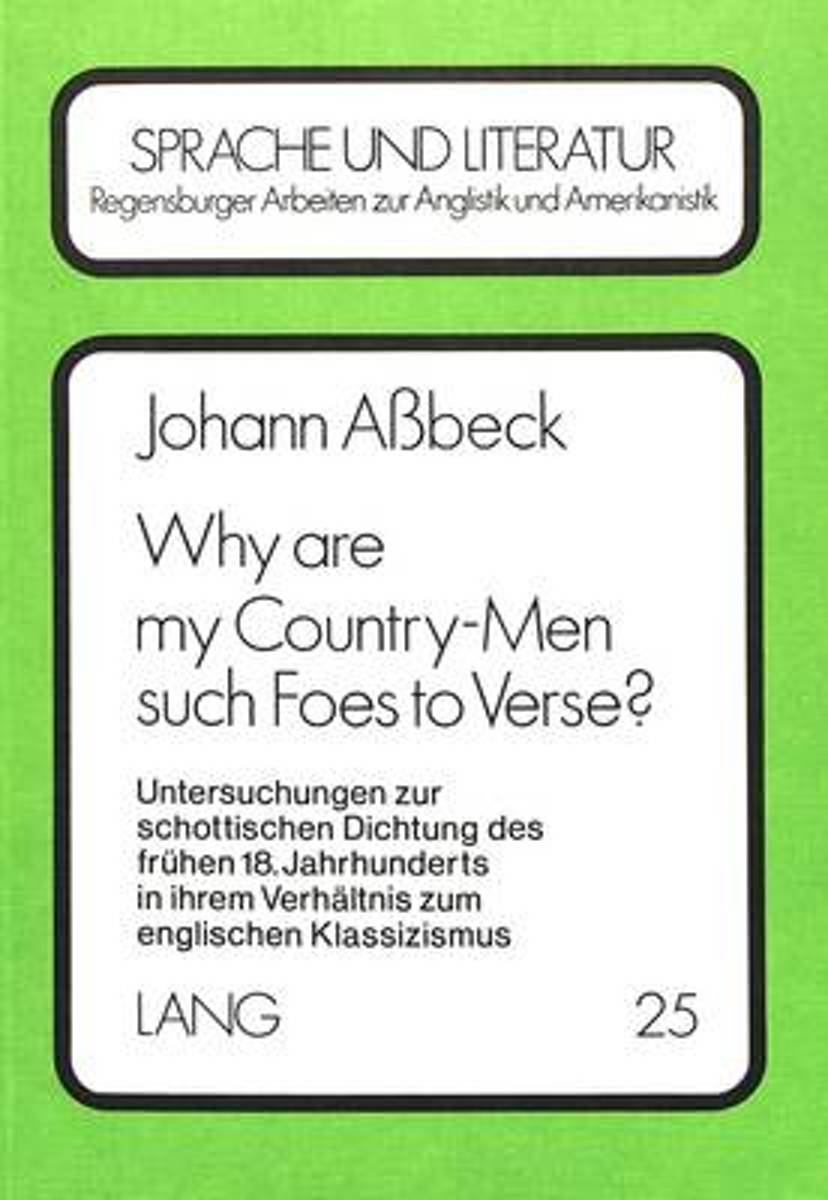 Why Are My Country-Men Such Foes to Verse?