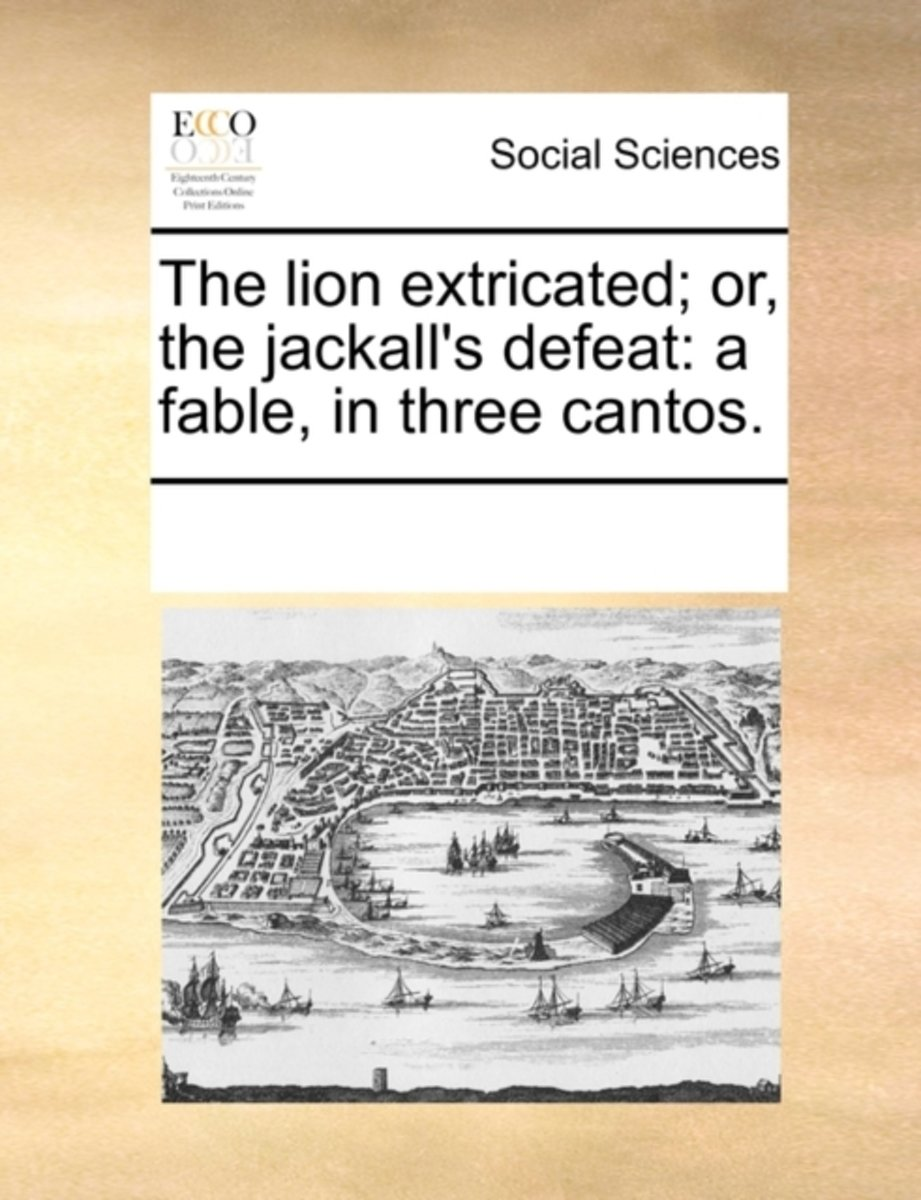 The Lion Extricated; Or, the Jackall's Defeat