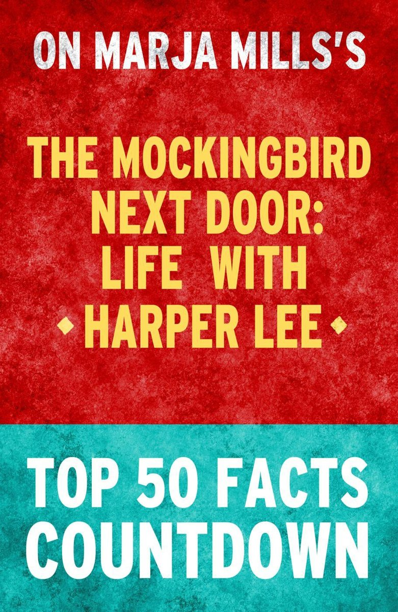 The Mockingbird Next Door:Life with HArper Lee - Top 50 Facts Countdown