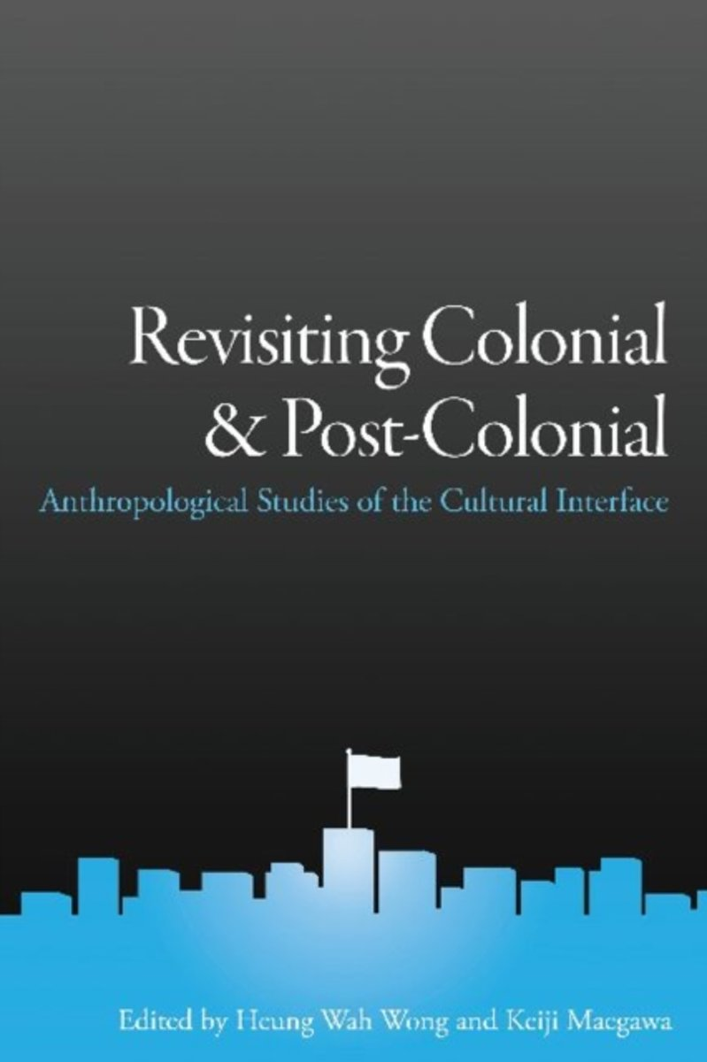 Revisiting Colonial and Post-Colonial