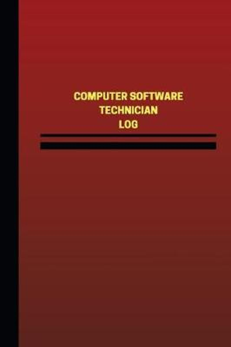 Computer Software Technician Log (Logbook, Journal - 124 Pages, 6 X 9 Inches)