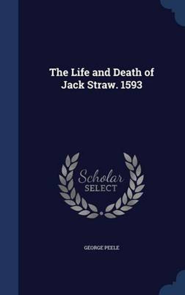 The Life and Death of Jack Straw. 1593