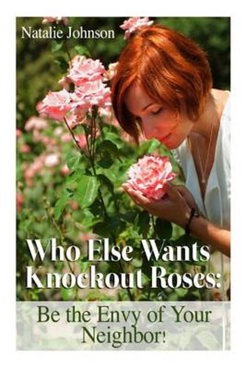 Who Else Wants Knockout Roses?