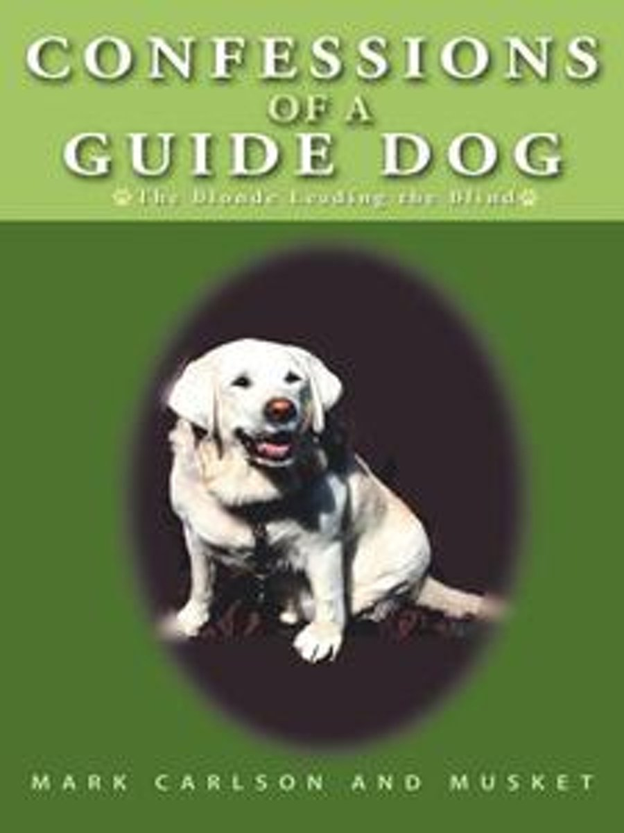 Confessions of a Guide Dog