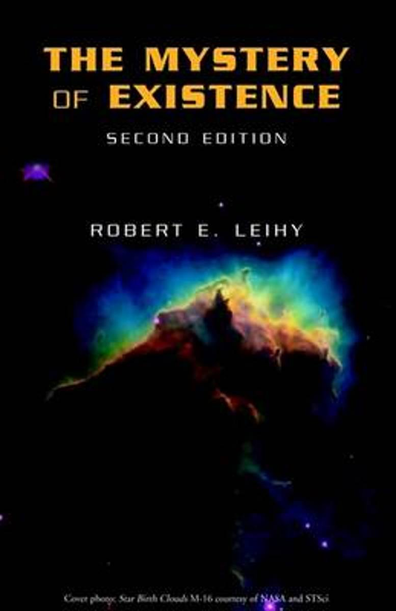 The Mystery of Existence - 2nd Ed.