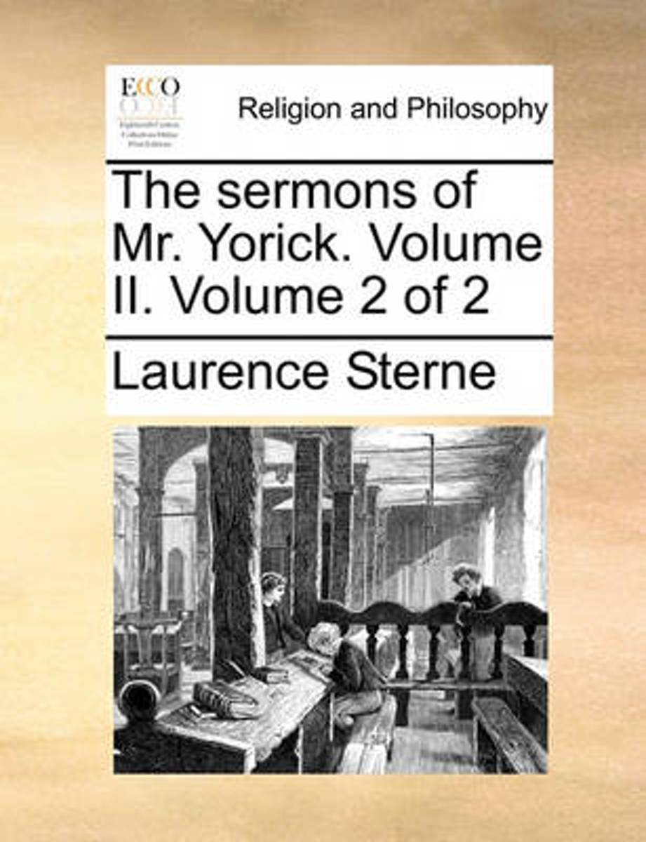 The Sermons of Mr. Yorick. Volume II. Volume 2 of 2