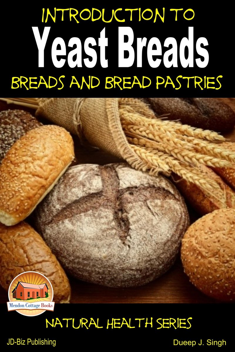 Introduction to Yeast Breads: Breads and Bread Pastries
