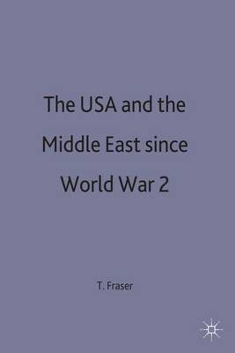 The USA and the Middle East Since World War 2