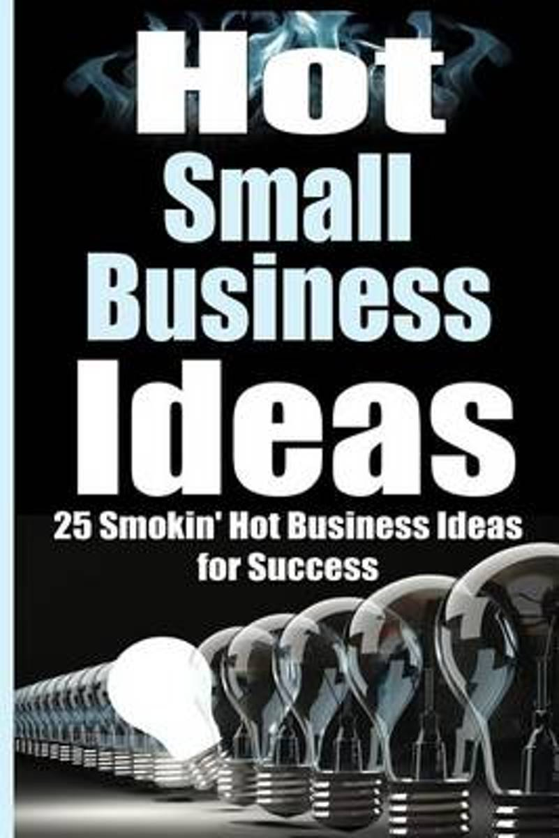 Hot Small Business Ideas