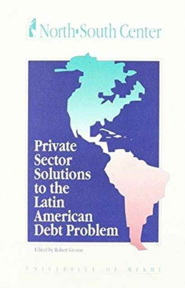 Private Sector Solutions to Latin American Debt Problems