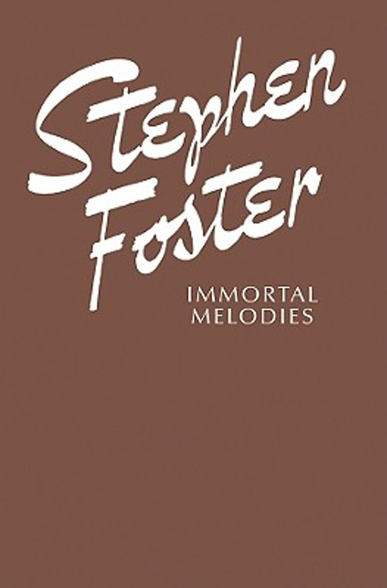 Stephen Foster -- Immortal Melodies