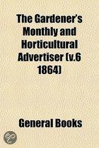 The Gardener'S Monthly And Horticultural
