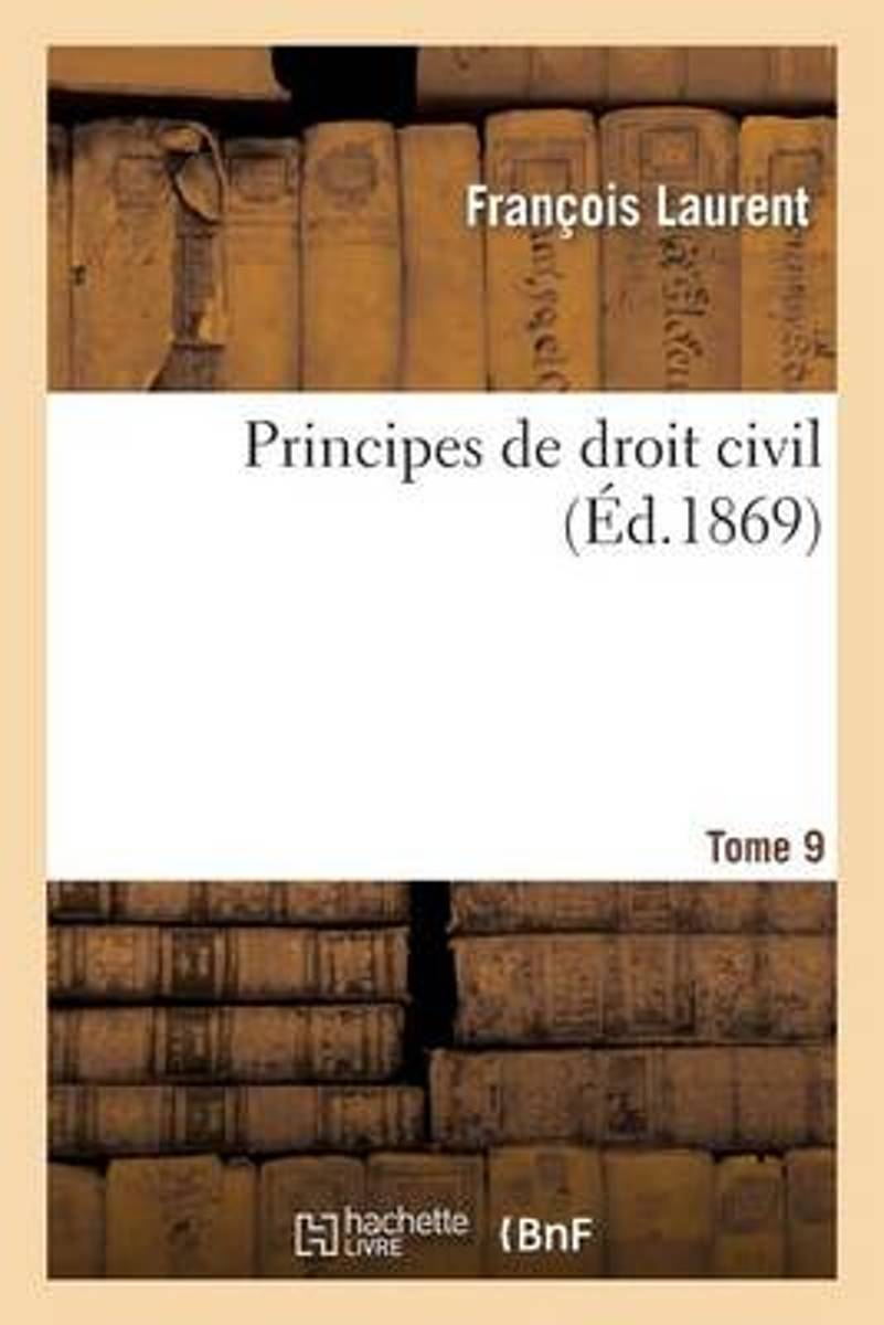 Principes de Droit Civil. Tome 9