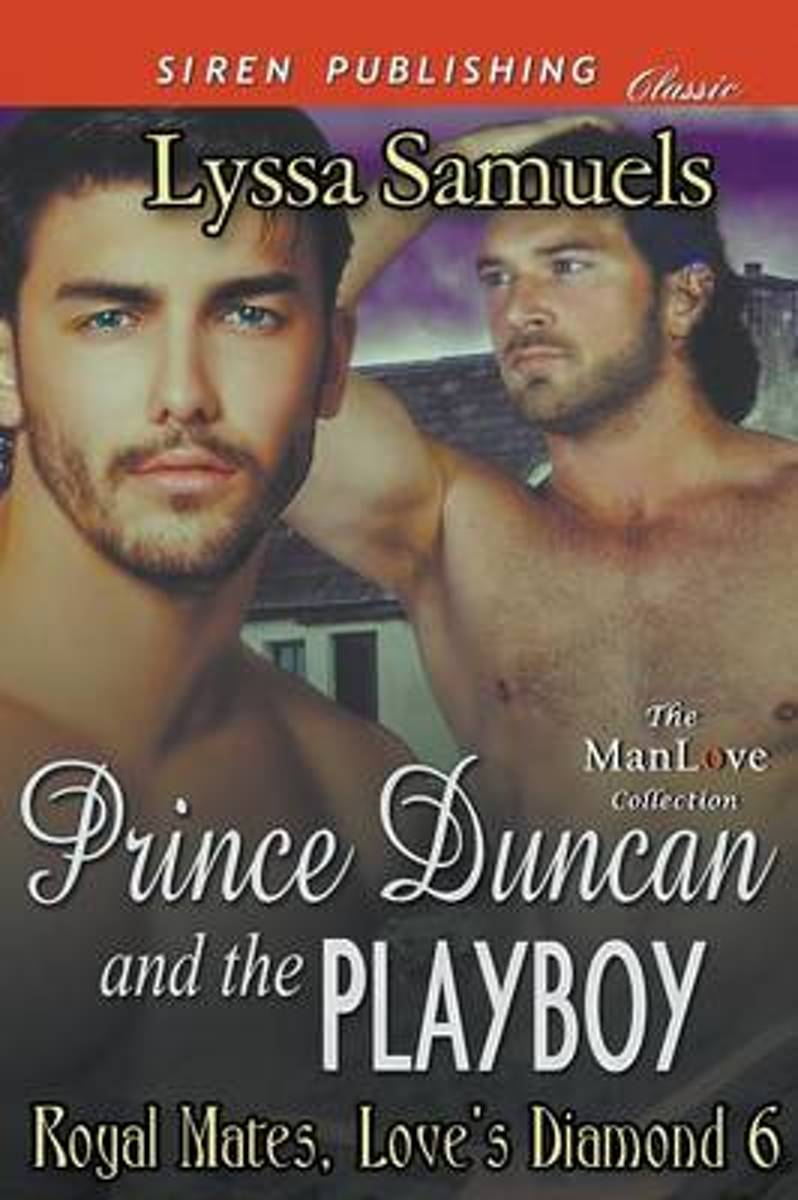 Prince Duncan and the Playboy [Royal Mates, Love's Diamond 6] (Siren Publishing Classic Manlove)