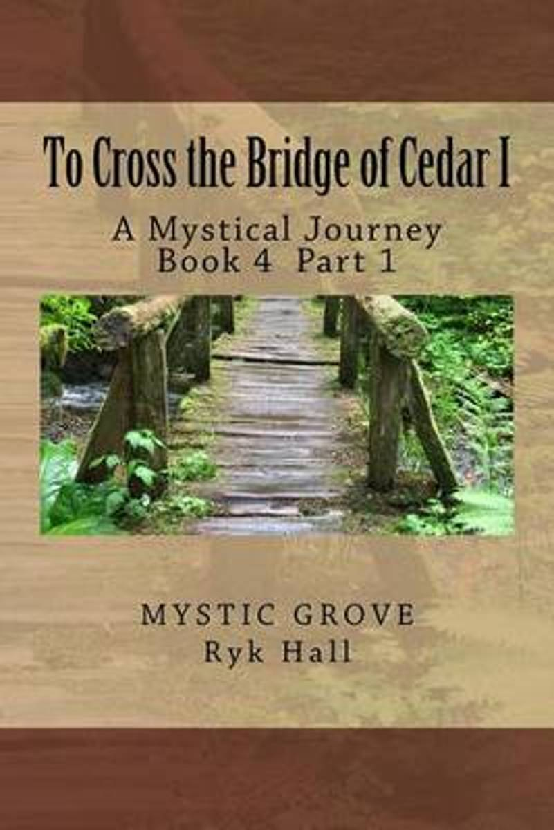 To Cross the Bridge of Cedar I