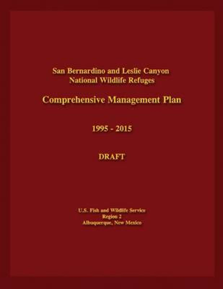 San Bernardino and Leslie Canyon National Wildlife Refuges Comprehensive Management Plan 1995-2015 Draft