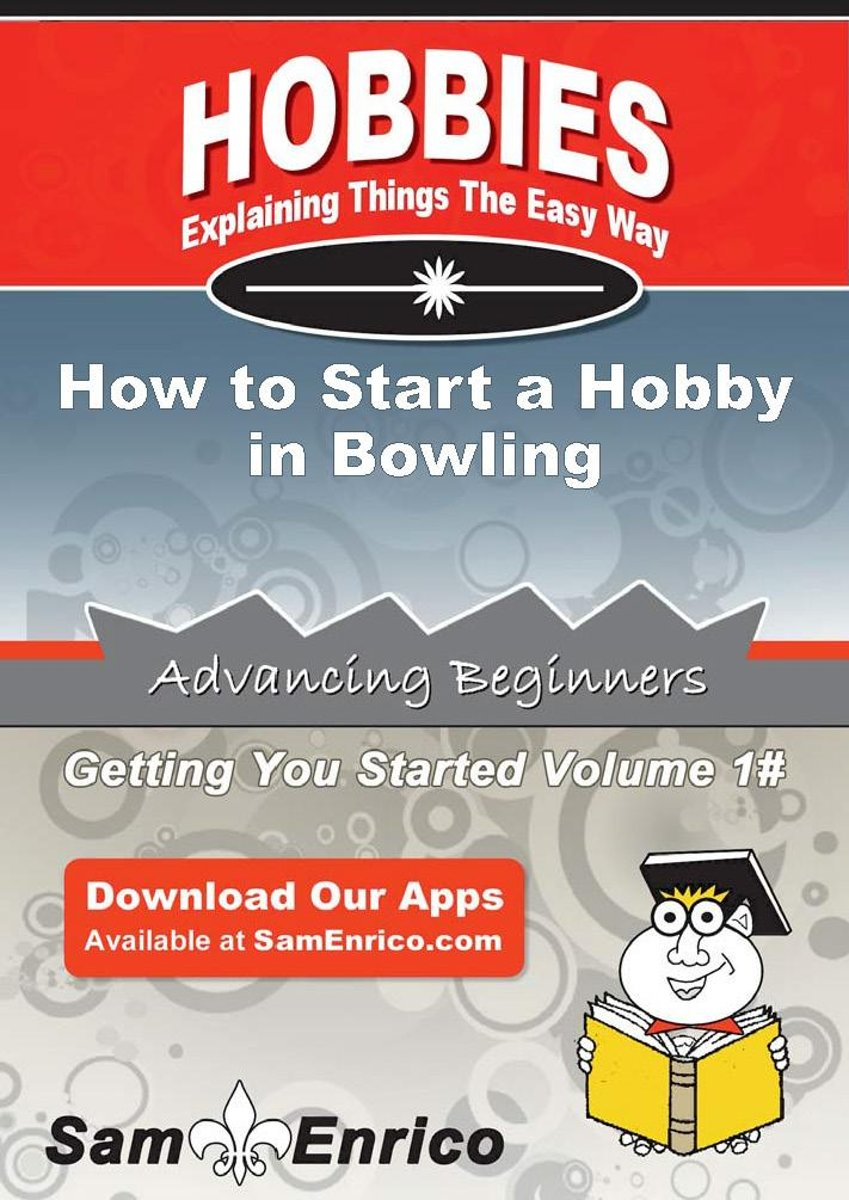 How to Start a Hobby in Bowling