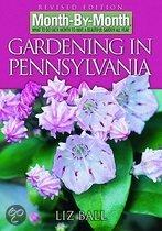 Month By Month Gardening In Pennsylvania: What To Do Each Month To Have A Beautiful Garden All Year