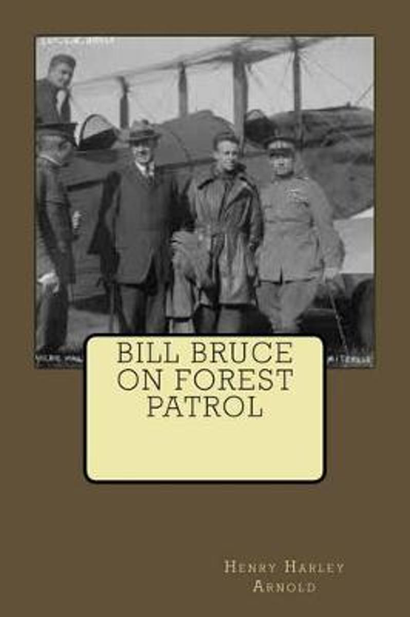 Bill Bruce on Forest Patrol
