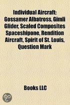 Individual Aircraft: Gossamer Albatross, Gimli Glider, Scaled Composites Spaceshipone, Rendition Aircraft, Spirit Of St. Louis, Question Ma