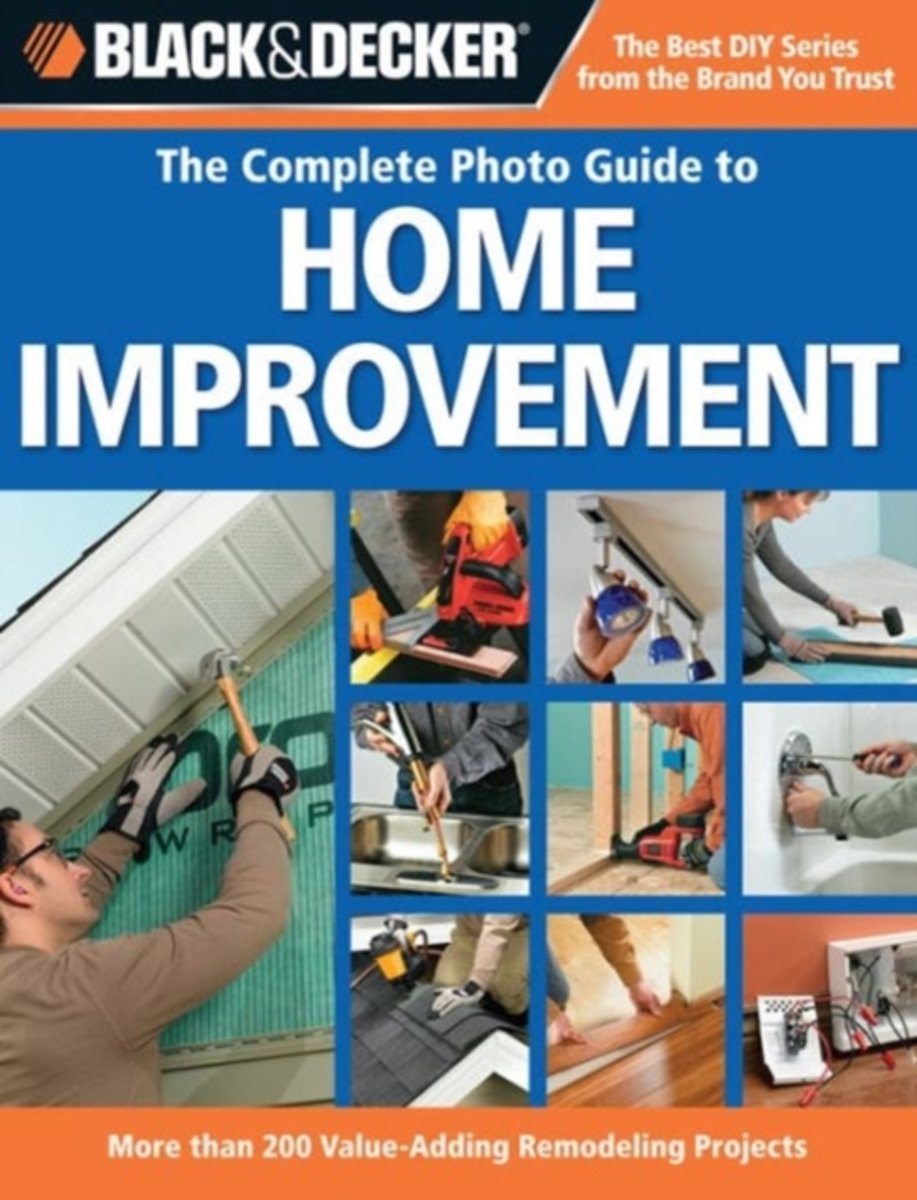 The Complete Photo Guide to Home Improvement (Black & Decker)