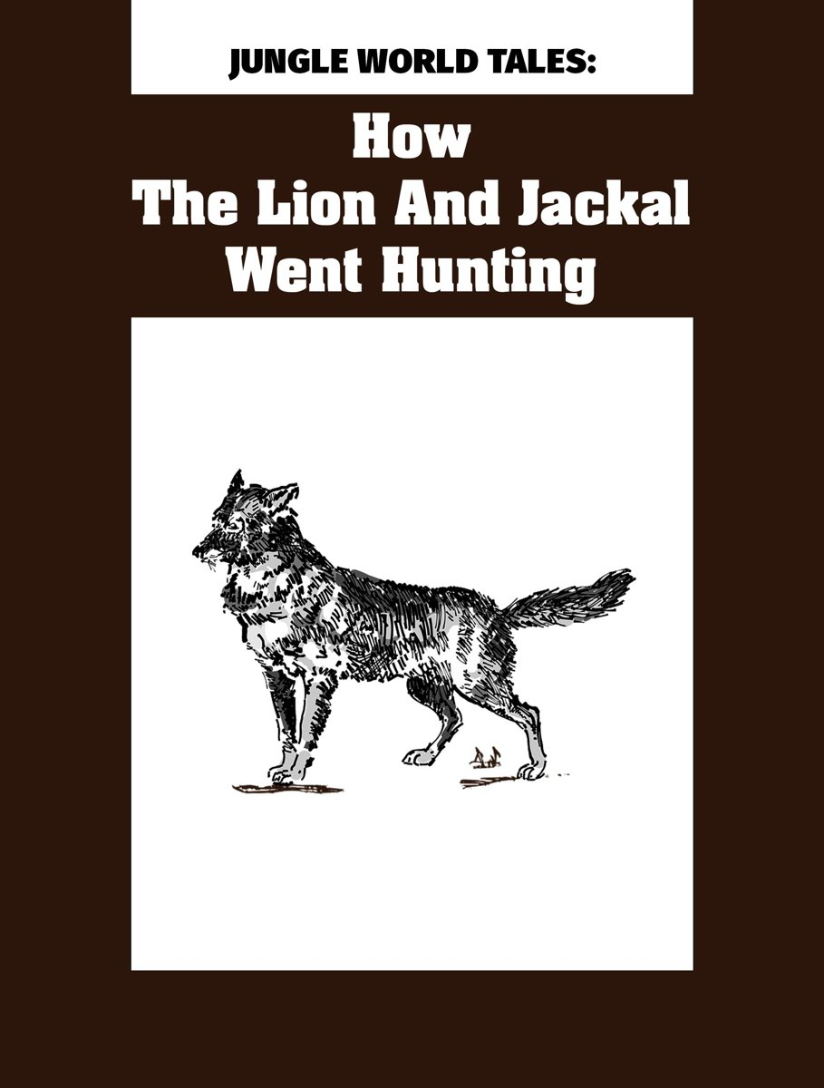 How The Lion And Jackal Went Hunting