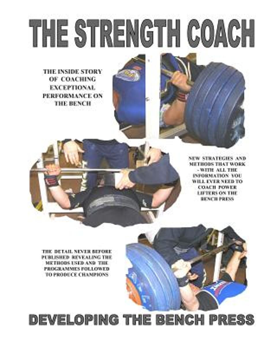 The Strength Coach Developing the Bench Press