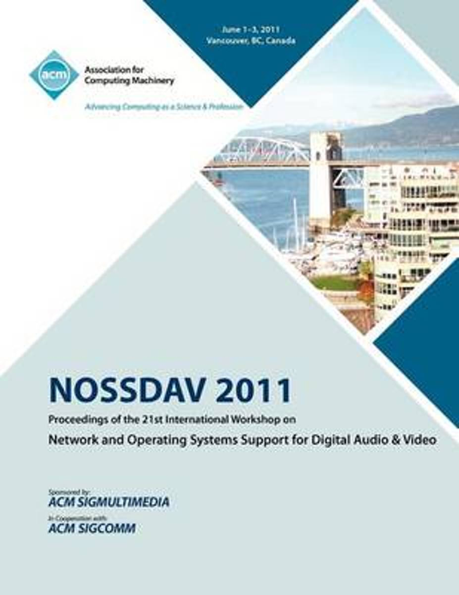 Nossdav 2011 Proceeding on the 21st International Workshop on Network and Operating Systems Support for Digital Audio & Video
