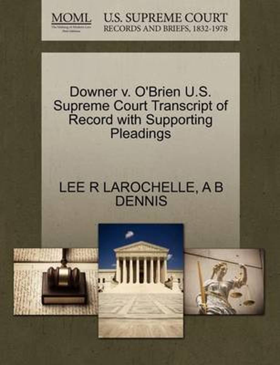 Downer V. O'Brien U.S. Supreme Court Transcript of Record with Supporting Pleadings