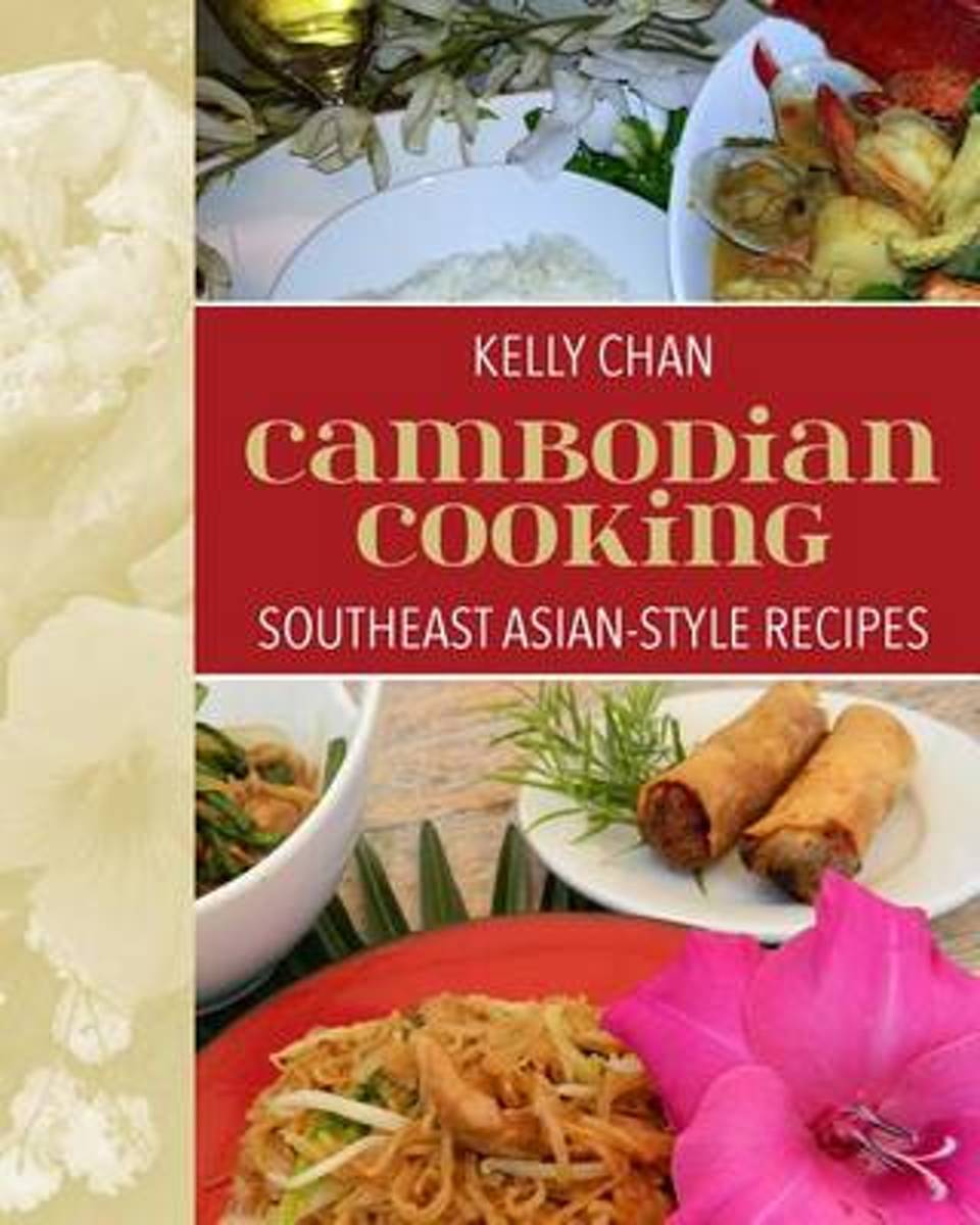 Cambodian Cooking, Southeast Asian-Style Recipes