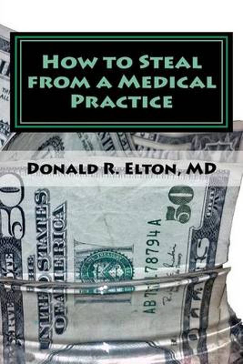 How to Steal from a Medical Practice