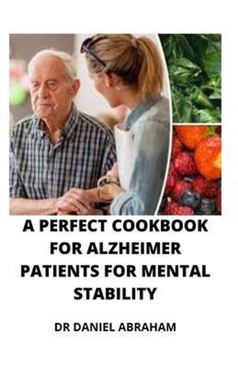 A Perfect Cookbook for Alzheimer Patients for Mental Stability