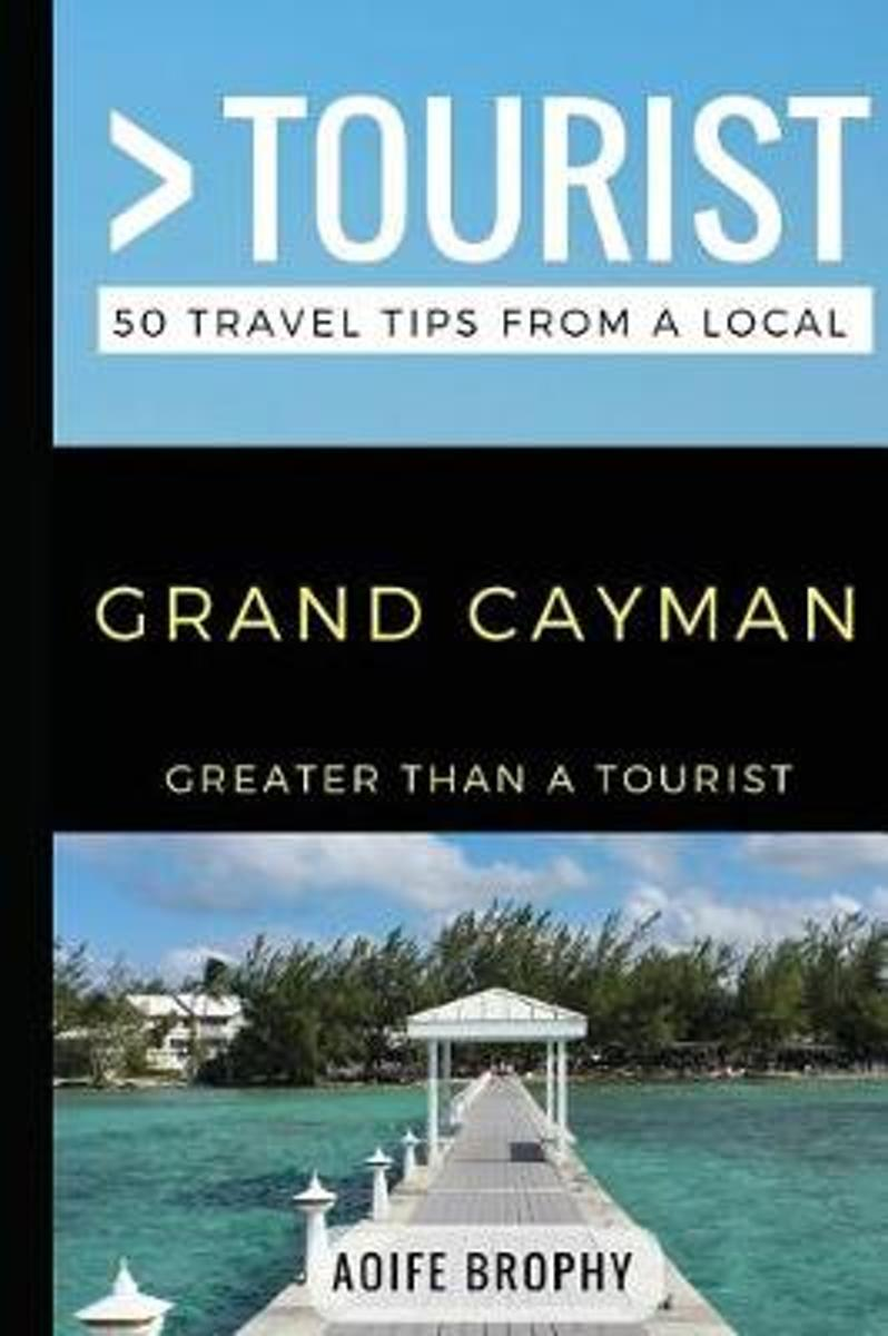 Greater Than a Tourist- Grand Cayman