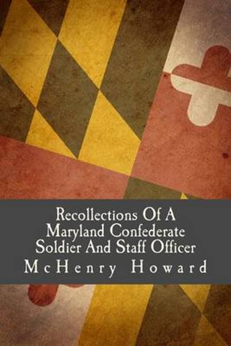 Recollections of a Maryland Confederate Soldier and Staff Officer