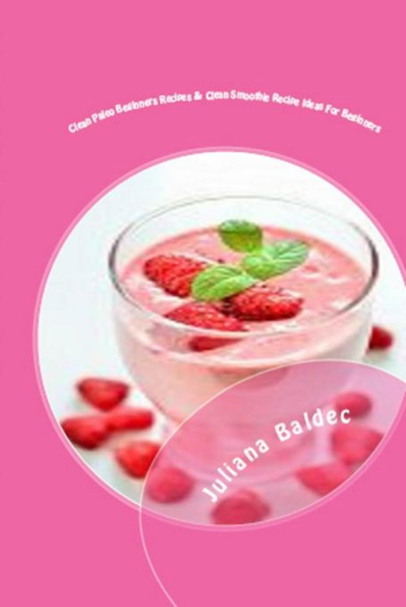Clean Paleo Beginners Recipes And Clean Beginner Smoothies