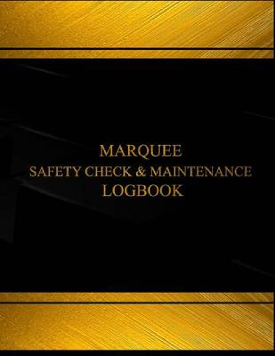 Marquee Safety Check & Maintenance Log (Log Book, Journal - 125 Pgs, 8.5 X 11)