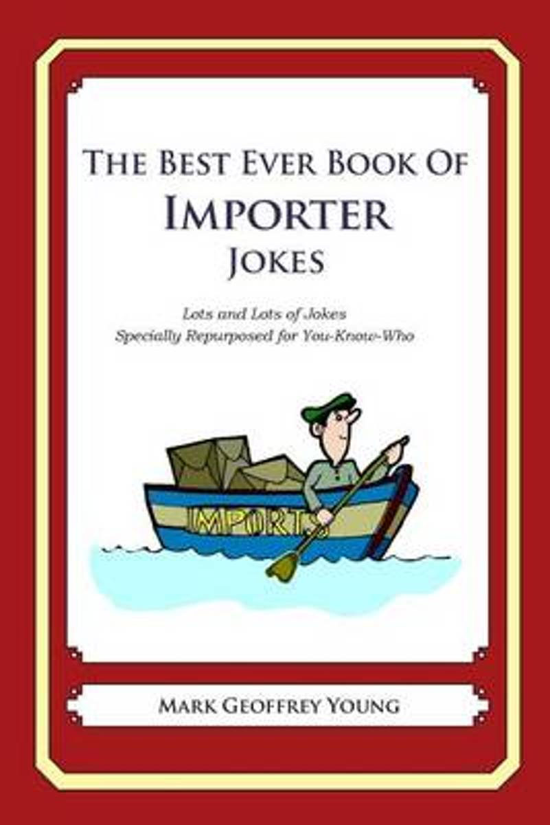 The Best Ever Book of Importer Jokes