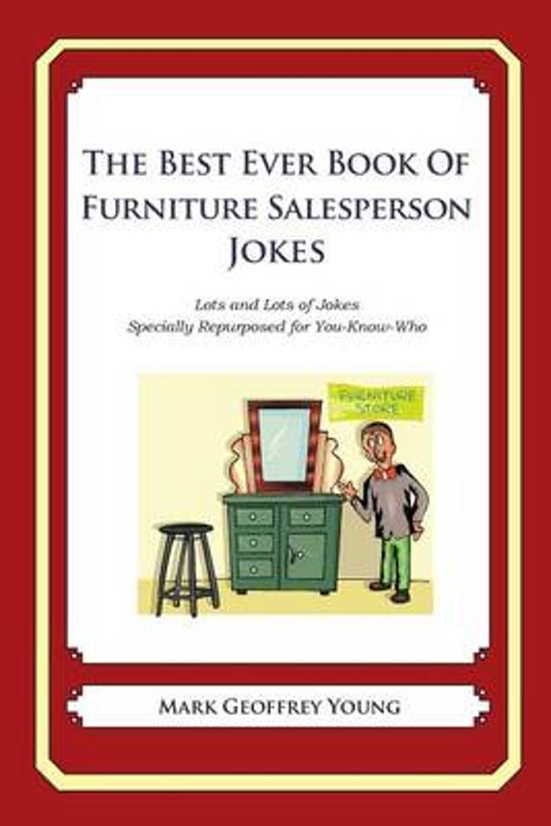 The Best Ever Book of Furniture Salesperson Jokes