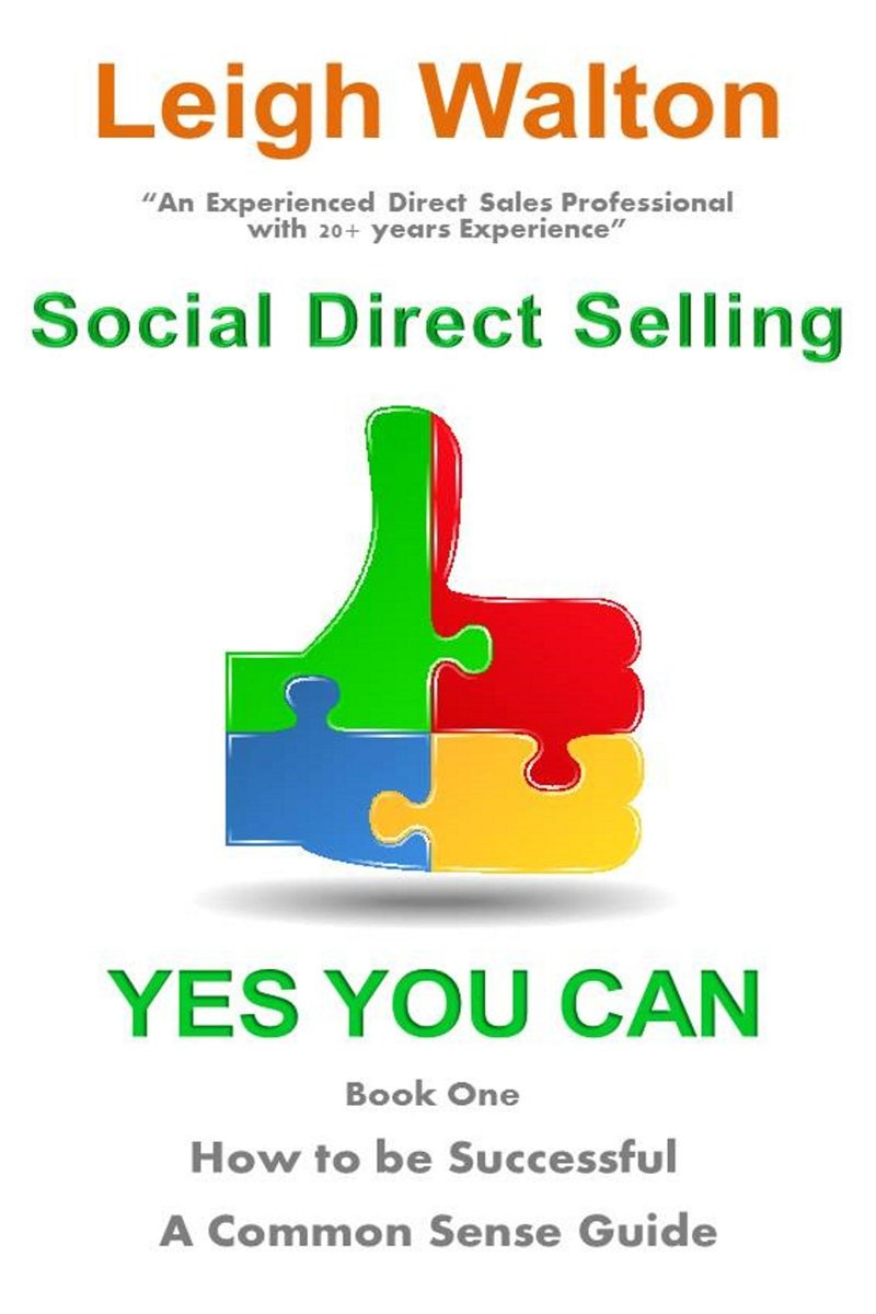 Social Direct Selling Yes You Can! Book One How to be Successful