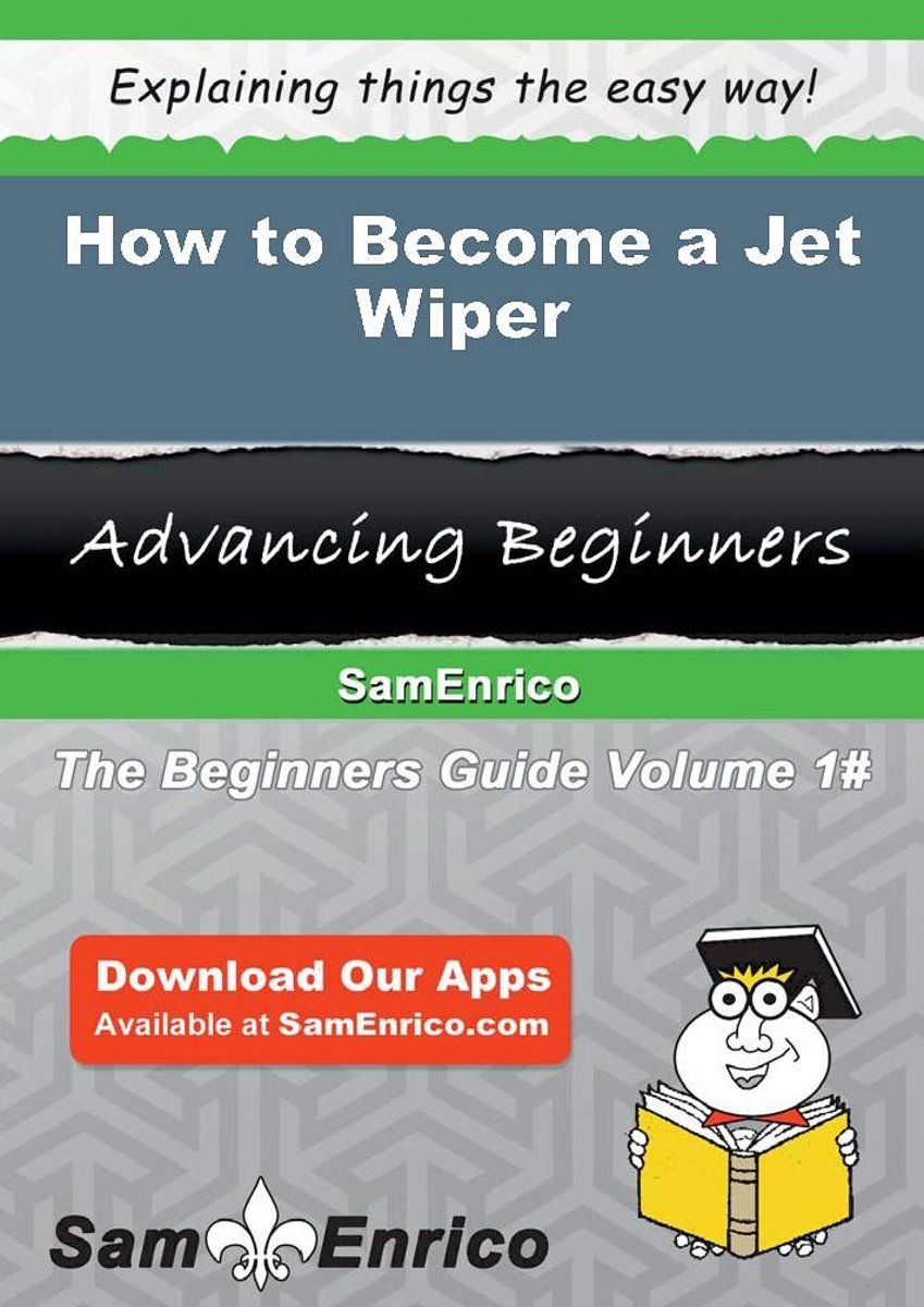 How to Become a Jet Wiper