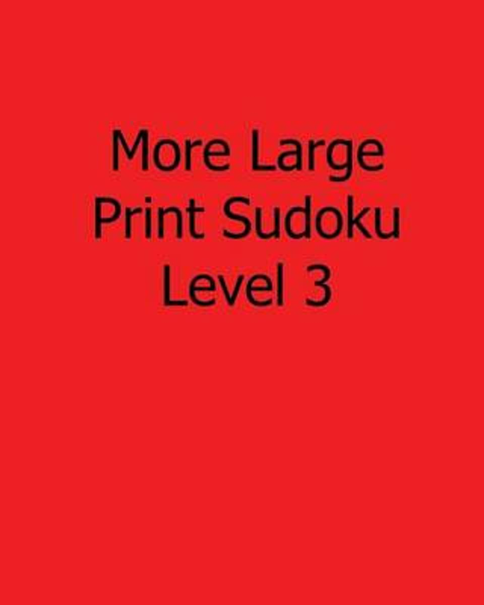 More Large Print Sudoku Level 3