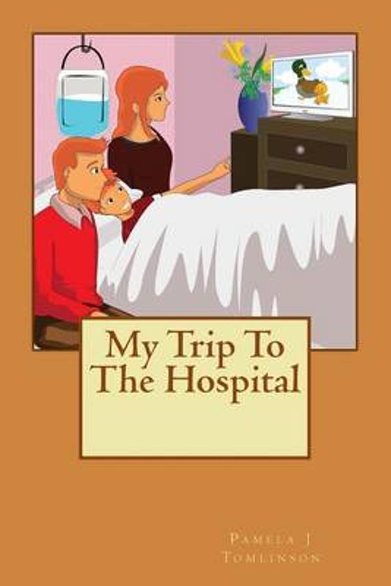 My Trip to the Hospital
