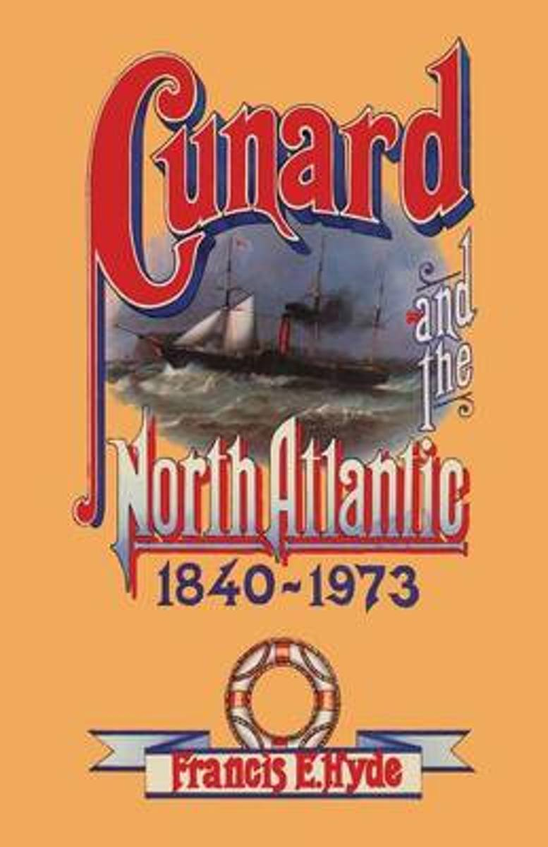 Cunard and the North Atlantic 1840-1973